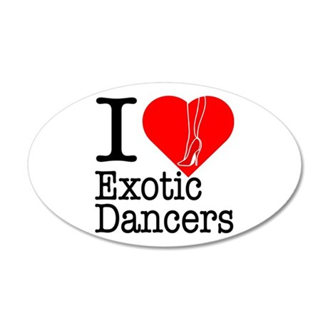 I Love Exotic Dancers 38.5 x 24.5 Oval Wall Peel