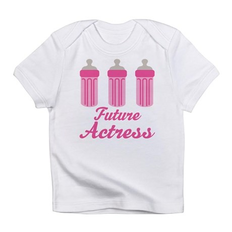 Future Actress Gift Infant T-Shirt