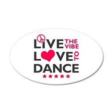 Live Love Dance 22x14 Oval Wall Peel