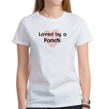 Loved by a Pomchi Tee
