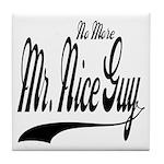 No More Nice Guy Tile Coaster