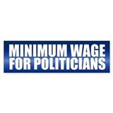 MINIMUM WAGE Bumper Bumper Sticker