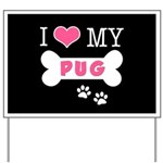I Love My Pug Yard Sign