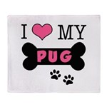 I Love My Pug Throw Blanket
