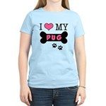 I Love My Pug Women's Light T-Shirt