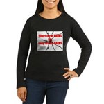 Pains and Gains Women's Long Sleeve Dark T-Shirt