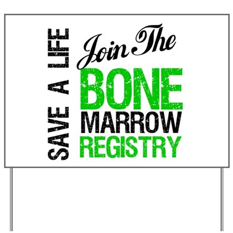 Join The Bone Marrow Registry Yard Sign