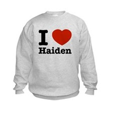 I love Haiden Sweatshirt