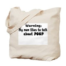 Mom talks poop Tote Bag