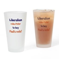 LIberalism Robs Peter Drinking Glass