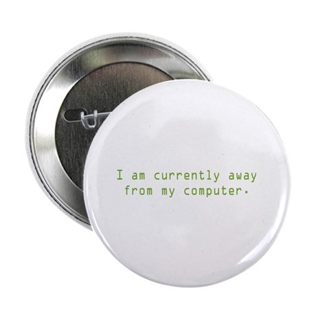 "Currently Away 2.25"" Button (100 pack)"