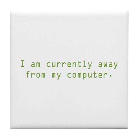 Currently Away Tile Coaster