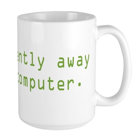 Currently Away Large Mug
