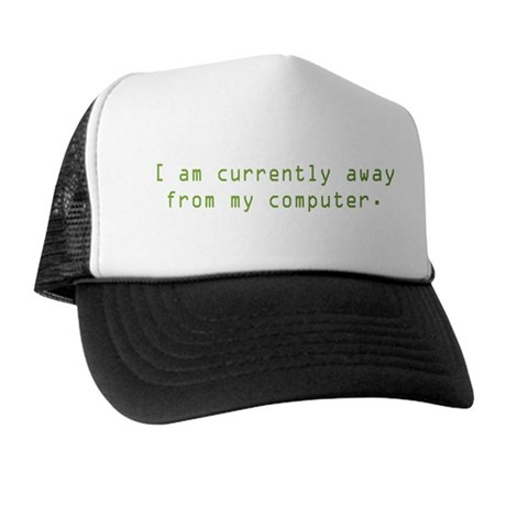 Currently Away Trucker Hat