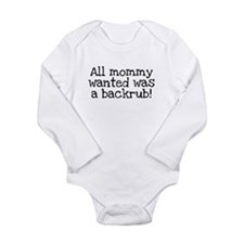 All Mommy Wanted Was a Backrub Long Sleeve Infant