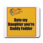 Date my Daughter Mousepad
