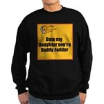 Date my Daughter Sweatshirt (dark)