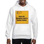 Date my Daughter Hooded Sweatshirt