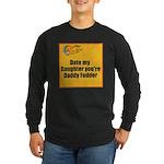 Date my Daughter Long Sleeve Dark T-Shirt