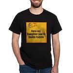 Date my Daughter Dark T-Shirt