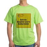 Date my Daughter Green T-Shirt