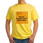 Date my Daughter Yellow T-Shirt