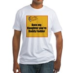Date my Daughter Fitted T-Shirt