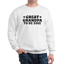Great Grandpa To Be 2012 Sweatshirt
