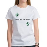 Cute Show me the money Tee