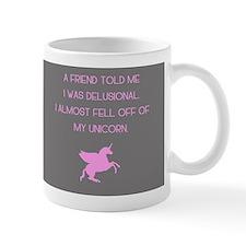 Delusional Unicorn Mug