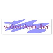 Wicked Stepmother Bumper Bumper Sticker