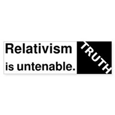 Relativism is untenable: bumper sticker.