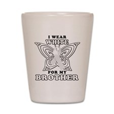 I Wear White for my Brother Shot Glass