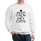 Keep Calm and Pet Cats Sweatshirt