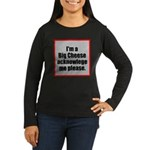 Big Cheese Women's Long Sleeve Dark T-Shirt