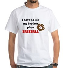 No Life...Brother Plays Baseball 3 Shirt