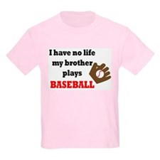No Life...Brother Plays Baseball 3 T-Shirt