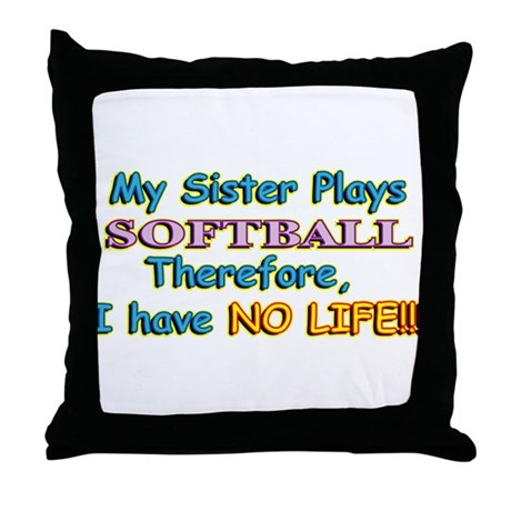 My Sister Plays Softball Throw Pillow
