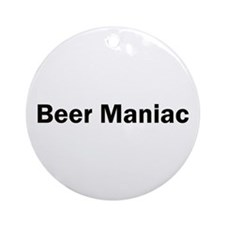 Beer Maniac Ornament (Round)