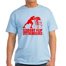 Tire Flippin T-Shirt