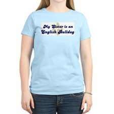 My Sister: English Bulldog Women's Pink T-Shirt
