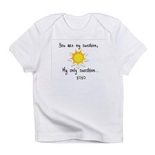 You are my sunshine Infant T-Shirt