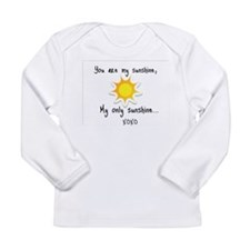 You are my sunshine Long Sleeve Infant T-Shirt
