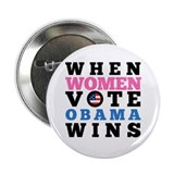 "When Women Vote, Obama Wins 2.25"" Button"