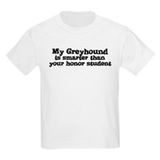 Honor Student: My Greyhound Kids T-Shirt