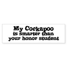 Honor Student: My Cockapoo Bumper Bumper Sticker