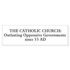Outlasting Oppressive Governments Bumper Bumper Sticker