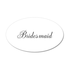 Bridesmaid 22x14 Oval Wall Peel