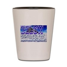 below zero Shot Glass