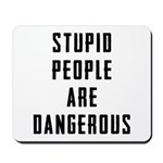 Stupid People Mousepad